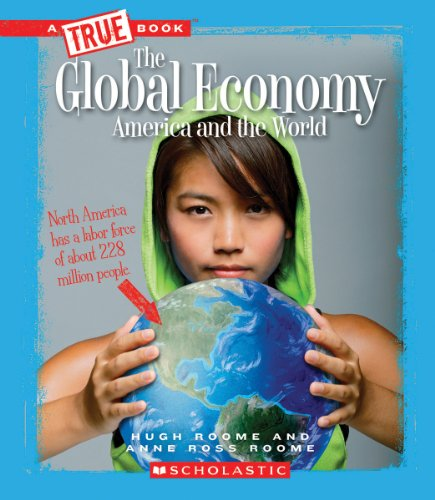 9780531284629: The Global Economy (True Bookgreat American Business)