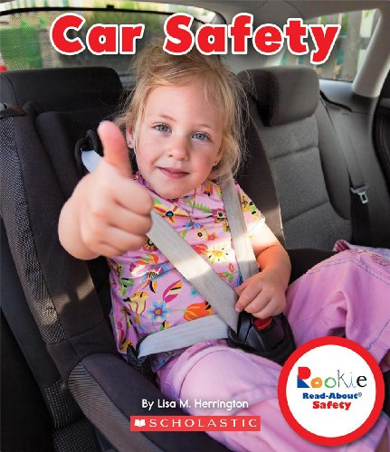 Car Safety (Rookie Read-About Safety): Lisa M. Herrington