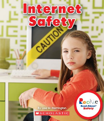 Internet Safety (Rookie Read-About Safety): Lisa M. Herrington
