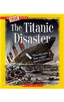 9780531289969: The Titanic Disaster (True Books: Disasters)