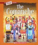 9780531293126: The Comanche (True Books)