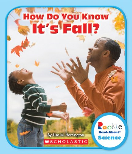 9780531299463: How Do You Know It's Fall? (Rookie Read-About Science)