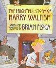Frightful Story Of Harry Walfi: Floca, Brian