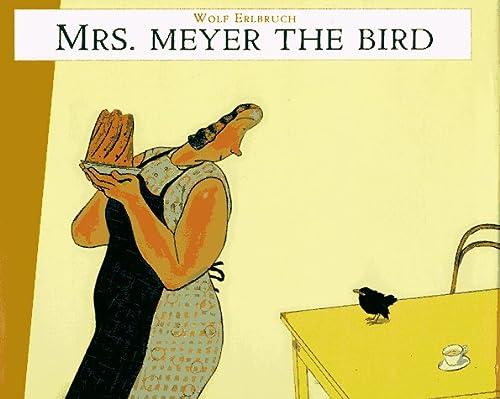 Mrs. Meyer, the Bird: Erlbruch, Wolf