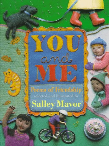 You and Me: Poems of Friendship.: MAVOR, Salley (selected and illustrated by).