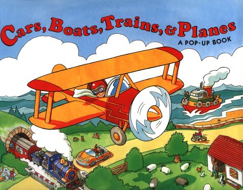 9780531300589: Cars, Boats, Trains and Planes: A Pop-Up Book