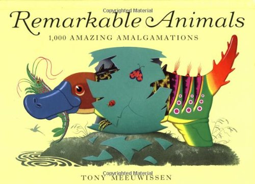 9780531300664: Remarkable Animals: 1,000 Amazing Amalgamations