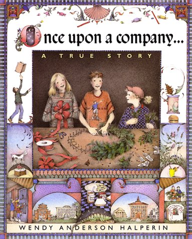 Once Upon a Company.: a True Story: Halperin, Wendy Anderson