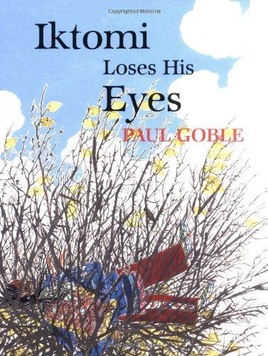 Iktomi Loses His Eyes: A Plains Indian: Goble, Paul