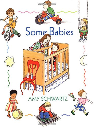Some Babies (0531302873) by Amy Schwartz