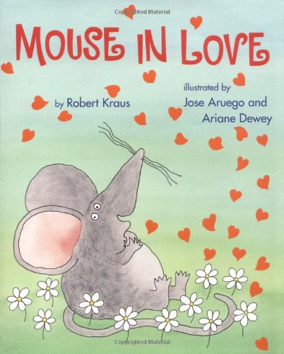 Mouse In Love (0531302970) by Robert Kraus