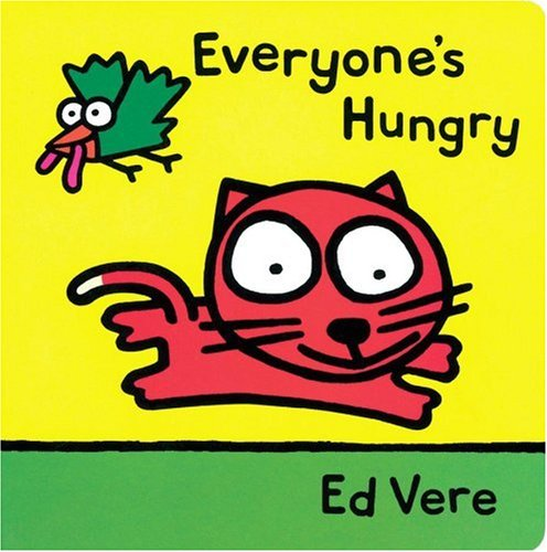 Everyones Hungry (0531302997) by Ed Vere