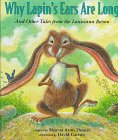 Why Lapin's Ears Are Long: And Other Tales from the Louisiana Bayou: Sharon Arms Doucet; ...