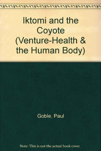 Iktomi and the Coyote: A Plains Indian: Goble, Paul