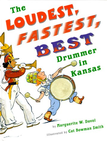 9780531331910: The Loudest, Fastest, Best Drummer in Kansas