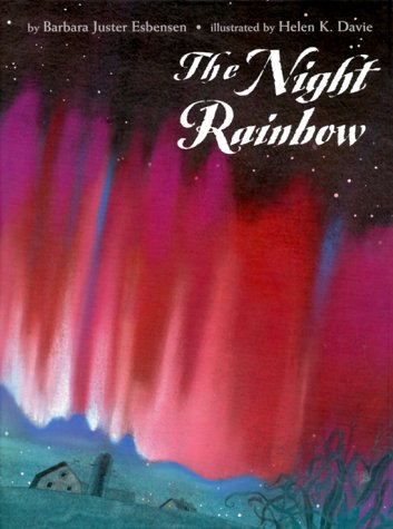 The Night Rainbow (0531332446) by Barbara Juster Esbensen