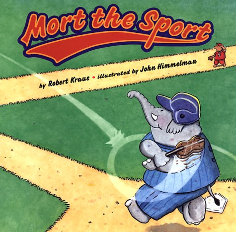 Mort the Sport (9780531332474) by Robert Kraus