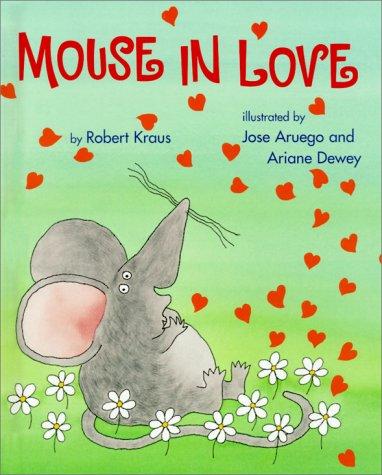 Mouse in Love: Robert Kraus