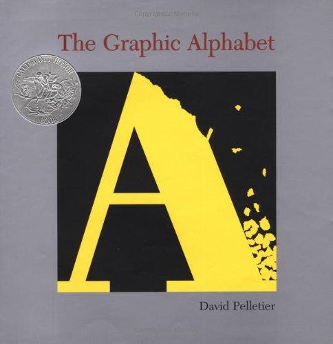 9780531360019: The Graphic Alphabet (Caldecott Honor Book)
