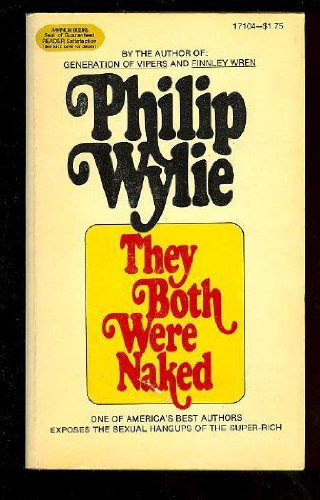 They Both Were Naked: Philip Wylie