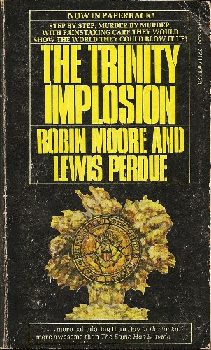 trinity Implosion: Robin Moore and Lewis Perdue