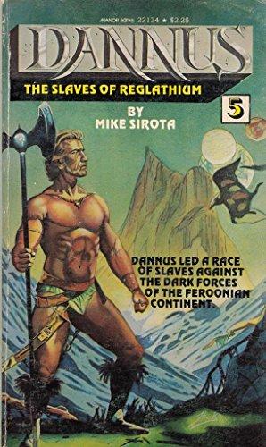 9780532221340: Dannus: The Slaves of Reglathium #5