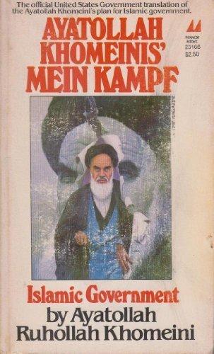 Ayatollah Khomeinis Mein Kampf. Islamic Government: Ayatollah Ruhollah Khomeini