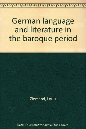 GERMAN LANGUAGE AND LITERATURE IN THE BAROQUE PERIOD.: Ziemand, Louis.