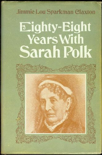 88 Years With Sarah Polk: Jimmie Lou Sparkman Claxton