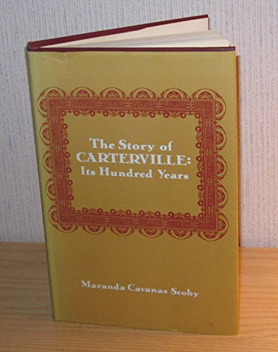 9780533002870: The story of Carterville: its hundred years, 1871-1971