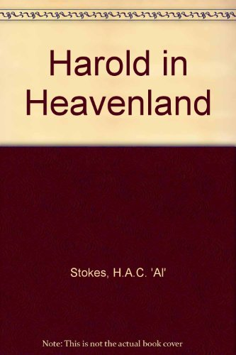 Harold in Heavenland: Stokes, H.A.C. 'Al'