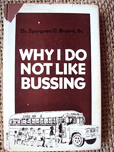 Why I do not like bussing: Bryant, Spurgeon Q