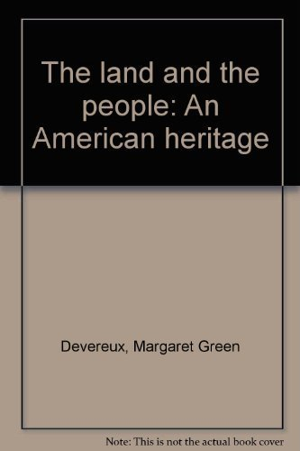 Land and the people: An American heritage