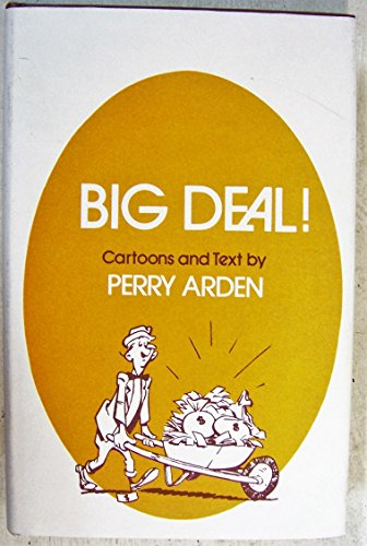 Big deal!: Cartoons and text: Perry Arden