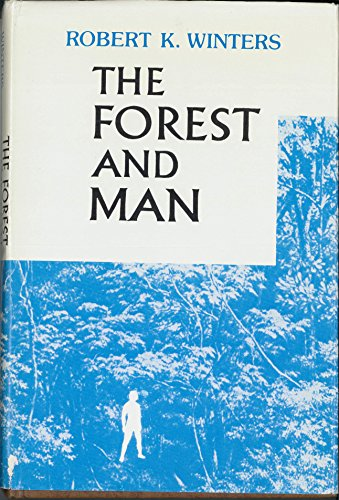 The forest and man: Winters, Robert K