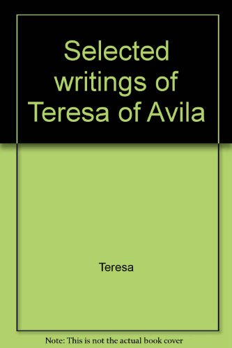 Selected writings of Teresa of Avila: Teresa