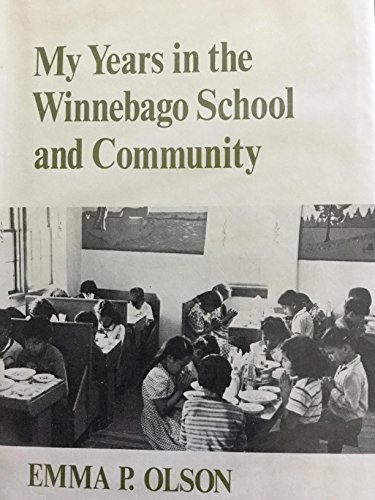 9780533015702: My Years in the Winnebago School and Community