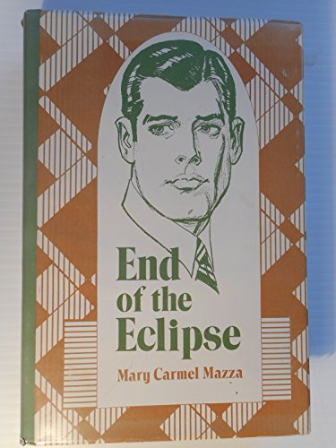 End Of The Eclipse: Mazza, Mary Carmel *Author SIGNED/INSCRIBED!*