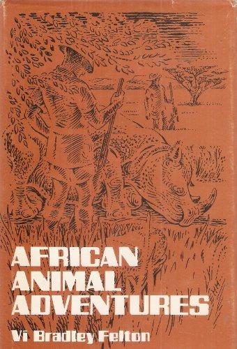 African Animal Adventures: Vi Bradley Felton