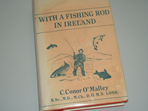 WITH A FISHING ROD IN IRELAND. By C. Conor O'Malley.: O'Malley (Charles Conor).