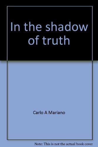 In the Shadow of Truth: America's Other Heritage (Signed): Mariano, Carlo A.