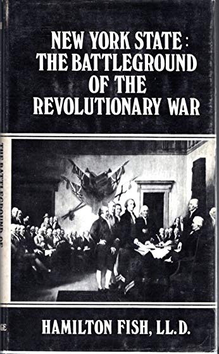 New York State: The battleground of the Revolutionary War: Fish, Hamilton