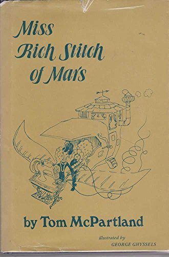 Miss Rich Stitch of Mars: McPartland, Tom