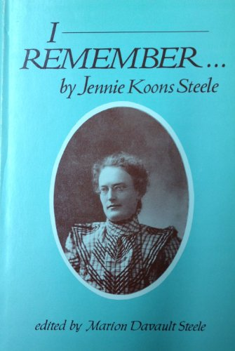 I remember: Steele, Jennie Koons