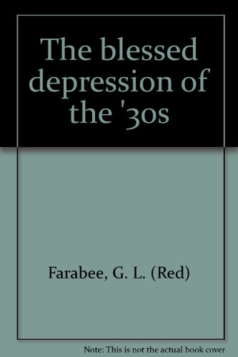 9780533022793: The blessed depression of the '30s