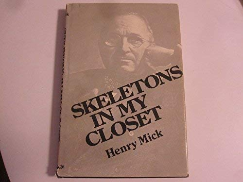 Skeletons in my closet: Mick, Henry