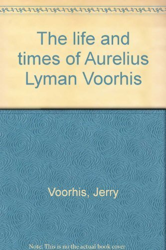 9780533023516: The life and times of Aurelius Lyman Voorhis