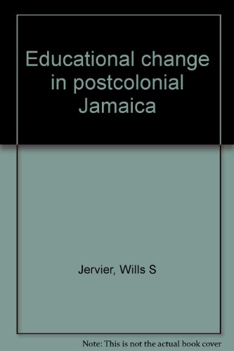 Educational Change in Postcolonial Jamaica