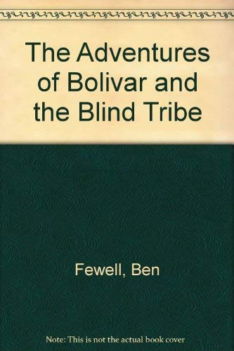9780533028917: The Adventures of Bolivar and the Blind Tribe