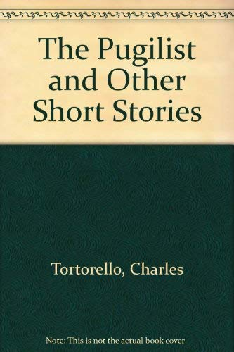 9780533032334: The Pugilist and Other Short Stories [Hardcover] by Tortorello, Charles